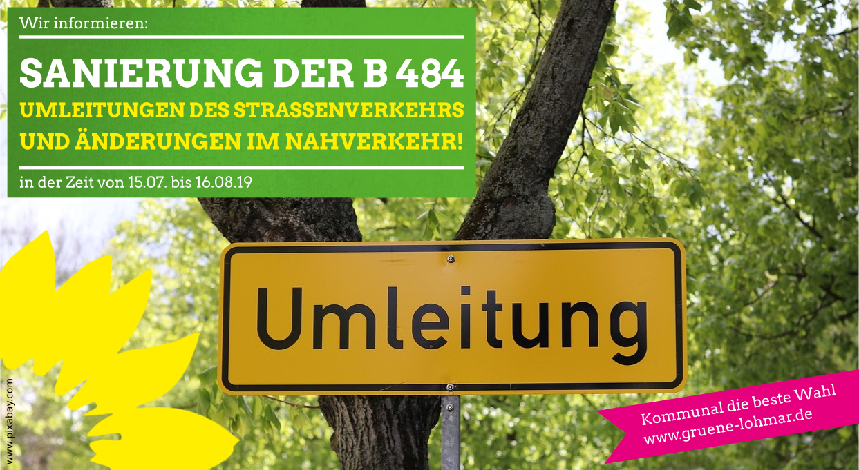 Sanierung der B 484 zwischen Wahlscheid und Overath führt zu Umleitungen des Straßenverkehrs und Änderungen im Nahverkehrsplan!