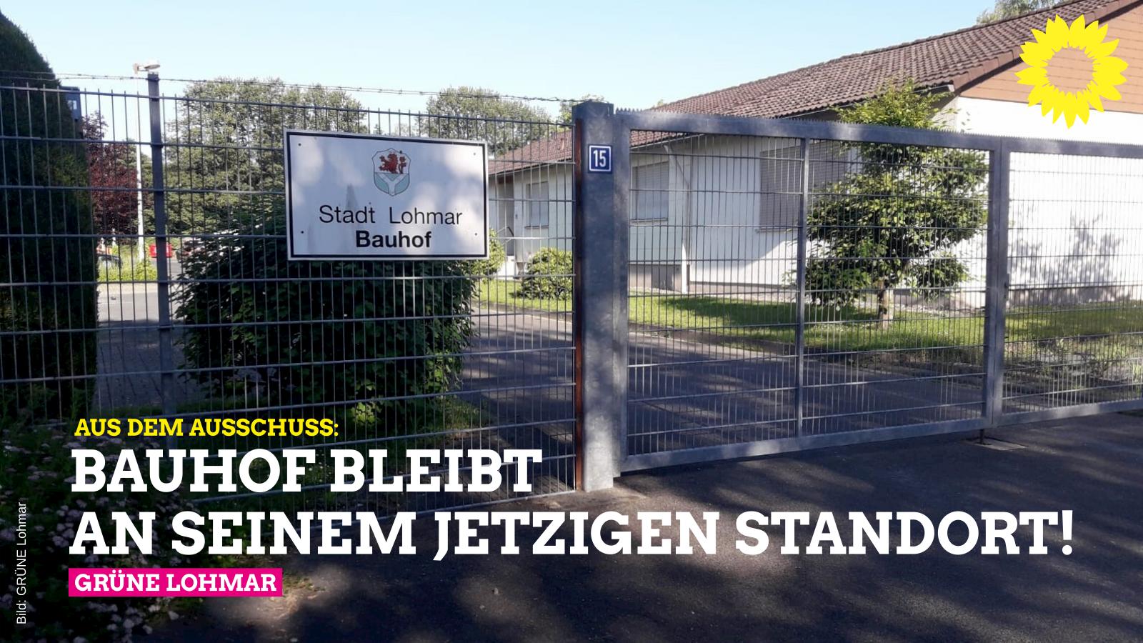 Bauhof bleibt an seinem jetzigen Standort!